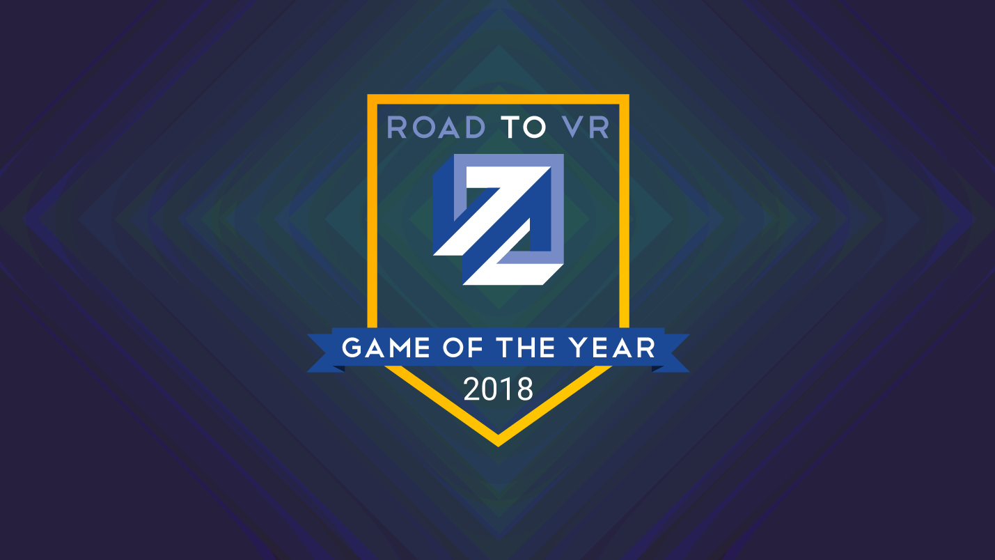 Road to VR's 2018 Game of the Year Awards [Updated] – Road to VR