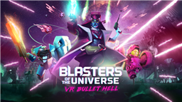 Bullet Hell Shooter Blasters of the Universe Will be Free This Weekend on Oculus Rift