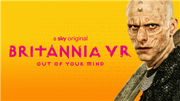 Britannia VR: Out of Your Mind Takes You Inside Sky Atlantic's Anarchic Drama