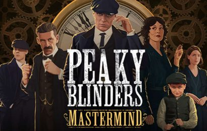 Peaky Blinders: Mastermind, A Game Based On The Hit TV Show, Is Coming This Summer