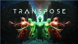 Download Transpose for Free on Steam This Weekend, Keep it Forever