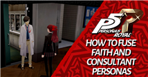 Persona 5 Royal: How To Fuse Faith And Consultant Arcana Personas