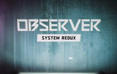 Bloober Team Teasing Observer System Redux For Next-Gen Systems
