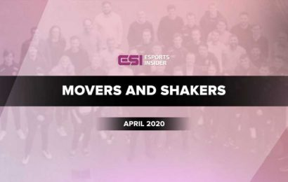 Esports movers and shakers in April 2020
