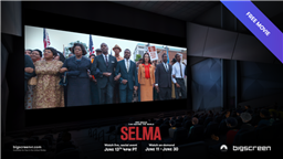 Bigscreen to Host Live Free Screening of Academy Awards Nominated 'Selma'