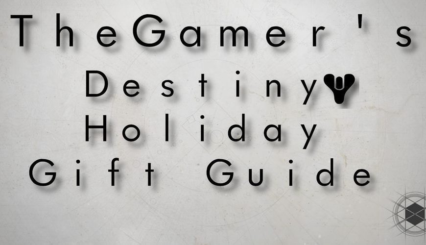 The Ultimate Destiny 2 Holiday Gift Guide