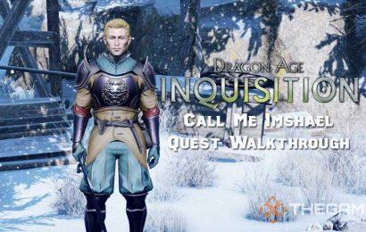 Dragon Age: Inquisition Call Me Imshael Quest Walkthrough
