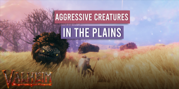 Valheim: All Aggressive Creatures In The Plains And How To Deal With Them