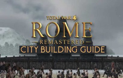 Total War: Rome Remastered: City Building Guide