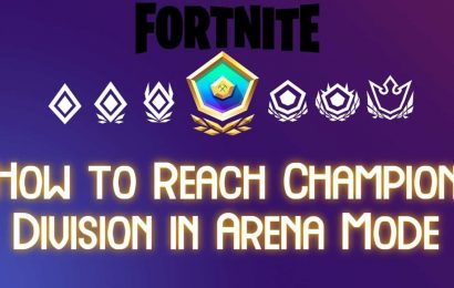Fortnite: How To Reach Champion Division In Arena Mode