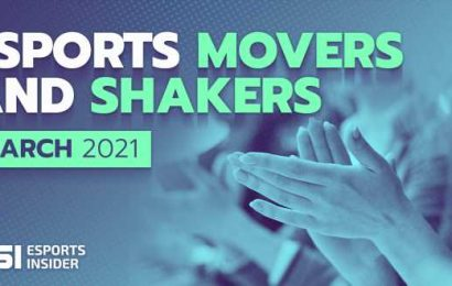 Esports movers and shakers in March 2021 – Esports Insider