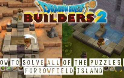 Dragon Quest Builder's 2: How To Solve All Of The Puzzles On Furrowfield Island