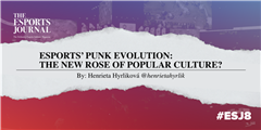 Esports' punk evolution: The New Rose of popular culture?